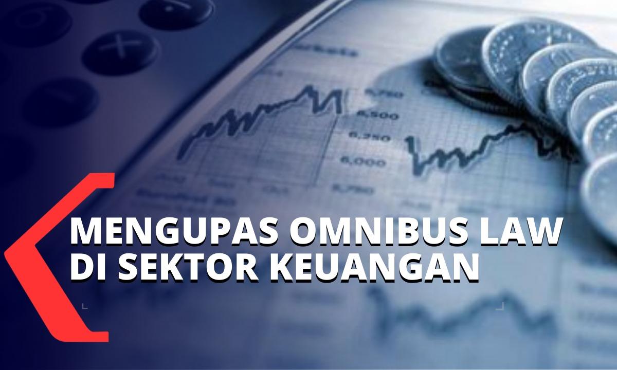 mengupas-peran-dan-dampak-omnibus-law-di-sektor-keuangan