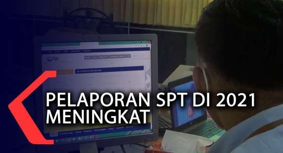 Sedang Viral, Pelaporan SPT Di 2021 Meningkat