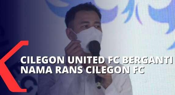 Tidak Disangka, Resmi Diakuisisi Raffi Ahmad, Cilegon United FC Berganti Nama Jadi Rans Cilegon FC